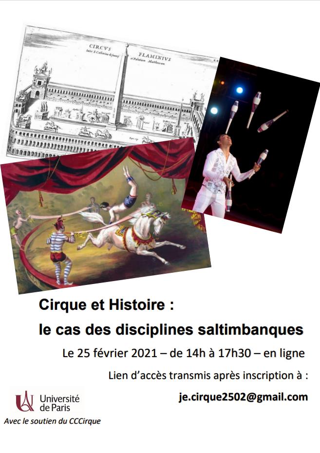 Cirque et Histoire : le cas des disciplines saltimbanques Le 25 février 2021, de 14H à 17H30, en ligne, Lien d'accès transmis après inscription à : je.cirque2502@gmail.com